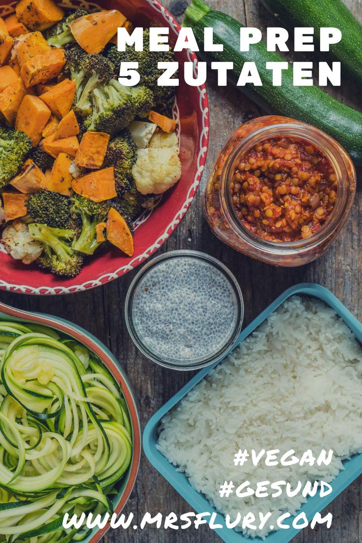 Meal Prep 5 Zutaten gesund & vegan Mrs Flury