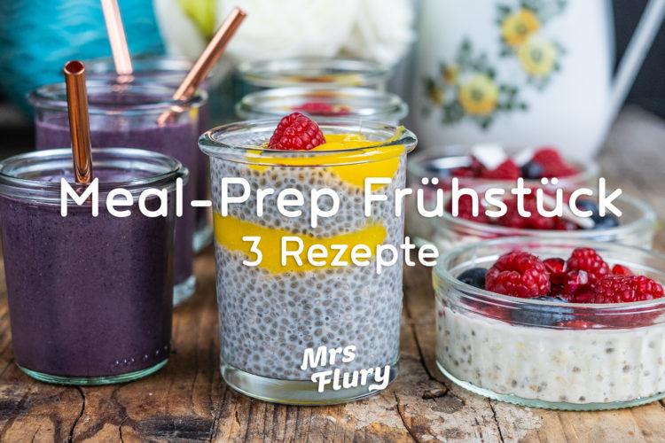 Meal Prep Frühstück – 3 Gesunde Rezepte zum Vorbereiten