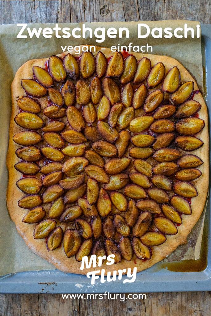Zwetschgen Datschi - Einfacher Zwetschgenkuchen Mrs Flury